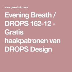 Evening Breath / DROPS 162-12 - Gratis haakpatronen van DROPS Design