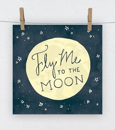 Fly Me to the Moon Handdrawn Art Print, Frank Sinatra, Moon Print, Home Decor