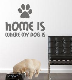 Wandsticker, Wandtattoo, Wandaufkleber, Wohnzimmer, Eingangsbereich, Flur, Home is where my Dog is, Zuhause ist wo mein Hund ist, Hundebesitzer, Hundeliebhaber