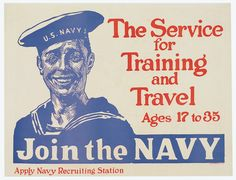 """Join the Navy, James Montgomery Flagg.  Join the Navy"""" The service for Training and Travel Ages 17 to 35 by 'Uncle Sam' artist James Montgomery Flagg. The I Want You poster that creates the face of Uncle Sam is the self portrait of Flagg himself; therefore creating the most recognized self portrait."""