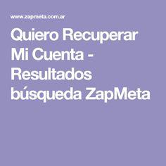 Quiero Recuperar Mi Cuenta -  Resultados búsqueda ZapMeta