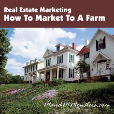 Real Estate Marketing - How To Market To A Farm