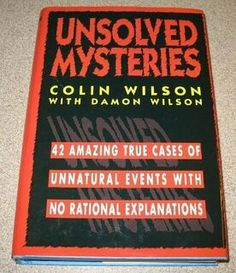 Unsolved Mysteries ** by Colin Wilson with Damon Wilson