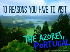 10 Reasons you have to visit the Azores - prehistoric Portuguese islands
