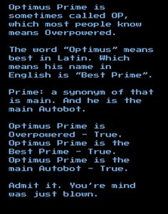 Optimus Prime Fan Theory><<<Overpowered by what?