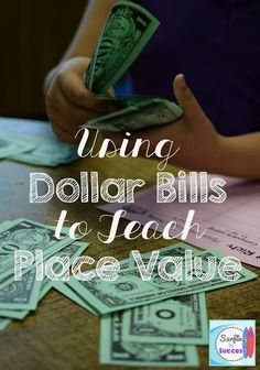 Using Dollar Bills to Teach Place Value: Create meaning using an engaging real world manipulative.