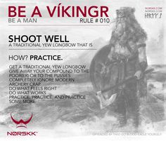How to be a Víkingr (and a man). Rule #010: Shoot Well #BeAVikingr