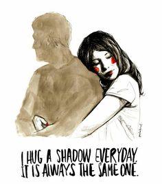"""I hug a shadow everyday, it is always the same one."" Paula Bonet"