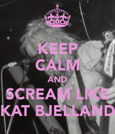 KEEP CALM AND SCREAM LIKE KAT BJELLAND - KEEP CALM AND CARRY ON Image Generator