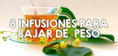 8 infusiones para  bajar de  peso  http://nutricionysaludyg.com/dietas-saludables/infusiones-bajar-de-peso/