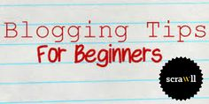 Top Blogging Tips for the Beginners