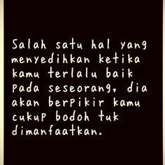 Salah satu hal yang menyedihkan ketika terlalu baik pada seseorang Quotes Lucu, Cinta Quotes, Quotes Galau, Rude Quotes, Quran Quotes, Sarcastic Quotes, Qoutes, Reminder Quotes, Self Reminder
