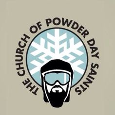 We worship at the Church of Powder Day Saints www.skibug.co.uk