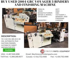 Printer's Parts & Equipment Offer Printer's Parts & Equipment Offer 2004 GBC VOYAGER 3 Bindery and Finishing Machine at worldwide. For more nformation, call us / Printer, It Is Finished, Stuff To Buy, Travel, Printers