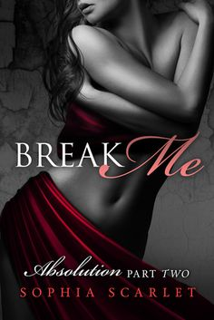 Break Me (Absolution, #2)
