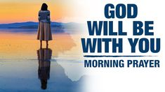 God Is With You Every Step Of The Way   A Blessed Morning Prayer To Begin The Day - YouTube Audio Bible, Morning Prayers, No Way, Blessed, Faith, God, Youtube, Christ, Life