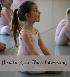 How to Keep Class Interesting — Dancing from the Heart