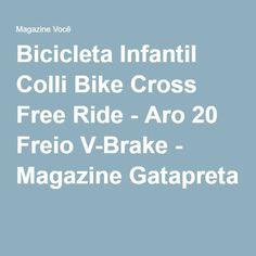 Bicicleta Infantil Colli Bike Cross Free Ride - Aro 20 Freio V-Brake - Magazine Gatapreta
