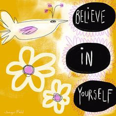 Believe in Yourself by Jacqui Fehl