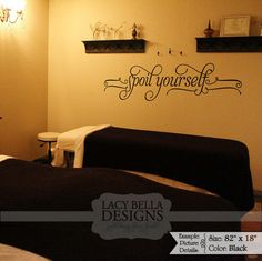 """""""Spoil Yourself"""" vinyl lettering wall decal sticker on wall above a massage table. See more quality decals for cheap at http://www.lacybella.com/salon-designs/spoil-yourself/"""