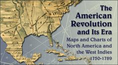 The American Revolution and Its Era: Maps and Charts of North America and the West Indies, Great examples of what maps looked liked then. Library Of America, Library Of Congress, American Revolution Battles, American Independence, Digital Archives, American Revolutionary War, West Indies, Military History, Revolutionaries