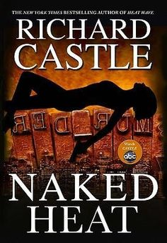 """Naked Heat, second book of the Nikki Heat books by """"Richard Castle""""! Great read, especially if you like the TV show Castle!"""