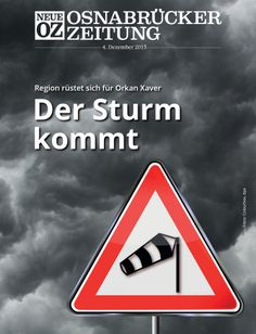 Sturm Xaver hat sich angekündigt. Was bedeutet das für die Region? - Unser Titelthema der aktuellen iPad-Ausgabe. Mehr Infos zum iPad-Angebot: www.noz.de/digitalabo
