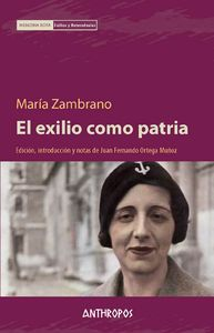 El exilio como patria. María Zambrano. 2014.