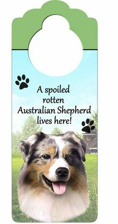 Australian Shepherd Dog Door Knob Handle Hanger Sign Spoiled Rotten at www.DogLoverStore.com