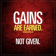 Gains are earned. Not given. You gotta earn those gains. Simple as that. Nuff said. Gym Quotes #gains #nopainnogain #workoutmotivation