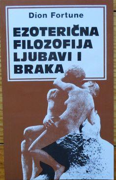 Dion Fortune - Ezotericna Filozofija Ljubavi i Braka PDF Download