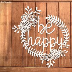 'Be Happy'! And also it's a new SVG/PDF template in my shop! For hand cutting or machine cutting.