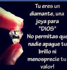 Tu eres Como un diamanté una joya para Dios.