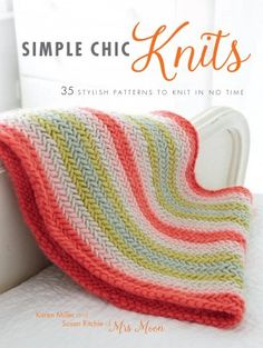 Karen Miller and Susan Ritchie - Simple Chic Knits