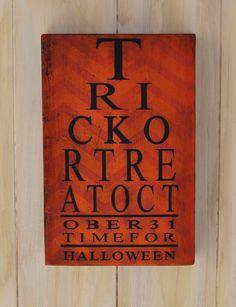 Halloween Decoration Wood Sign Typography Word Art - Trick or Treat Eye Chart Wall Decor. $46.00, via Etsy.