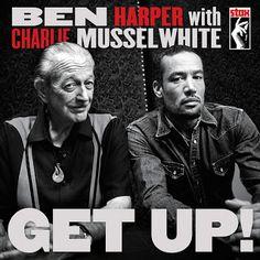 Post sobre o ótimo disco Get Up! parceria entre o cantor Ben Harper e o gaitista Charlie Musselwhite. Lançamento!