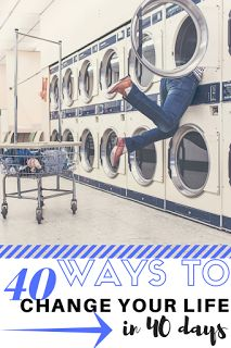 40 Ways to Change Your Life in 40 Days