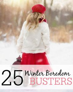 Looking for activities to keep kids entertained over the winter break? Check out these 25 Winter Boredom Busters!
