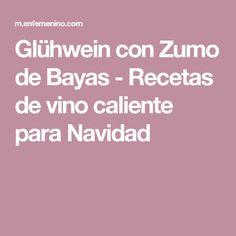 Glühwein con Zumo de Bayas - Recetas de vino caliente para Navidad