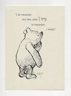 I do remember and then when I try to remember, I forget - Winnie the Pooh Quotes classic vintage style poster print I do remember and then. - Winnie the Pooh Winnie The Pooh Quotes, Winnie The Pooh Friends, Eeyore Quotes, Winnie The Pooh Drawing, Pooh Bear, Tigger, Cute Quotes, Funny Quotes, Edgy Quotes