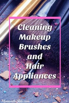 Cleaning Makeup Brushes and Hair Appliances is easy with these tips! Keeping makeup brushes clean, as well as hair appliances, extends their life.