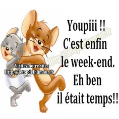 Bon Weekend, Enfin Le Week End, Bon Week End Image, French Language Lessons, Dire, Goku, Messages, Animal, Funny Monday
