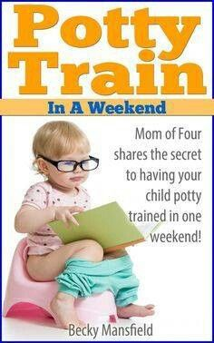 Potty train in a weekend.