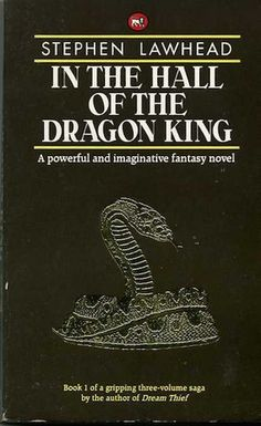 Book 29: In the Hall of the Dragon King by Stephen Lawhead (Book One of the Dragon King Trilogy) - Trilogy book 1