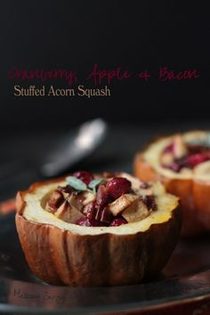 Cranberry, Apple and Bacon Stuffed Acorn Squash