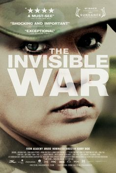 The Invisible War, dir by Kirby Dick.  How often does a movie change our world?  This one did, by giving voice to the men and women the military turned a back on after they were subject to sexual violence.  It's a horrific tale with a good ending -- the world gets better.