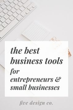 The Best Business Tools for Entrepreneurs // Five Design Co. The best business tools for entrepreneurs & small businesses //. Business Planning, Business Tips, Online Business, Successful Business, Business Products, Online Entrepreneur, Business Entrepreneur, Business Design, Creative Business