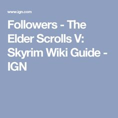 Followers - The Elder Scrolls V: Skyrim Wiki Guide - IGN