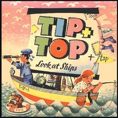 TIP AND TOP AND TAP LOOK AT SHIPS