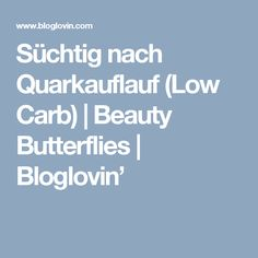 Süchtig nach Quarkauflauf (Low Carb) | Beauty Butterflies | Bloglovin'